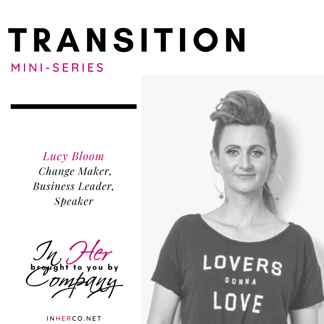 Transition Mini-series: Lucy Bloom