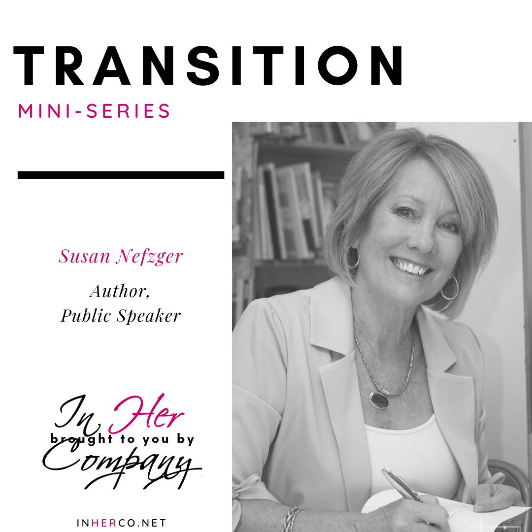 Transition Mini-series: Susan Nefzger