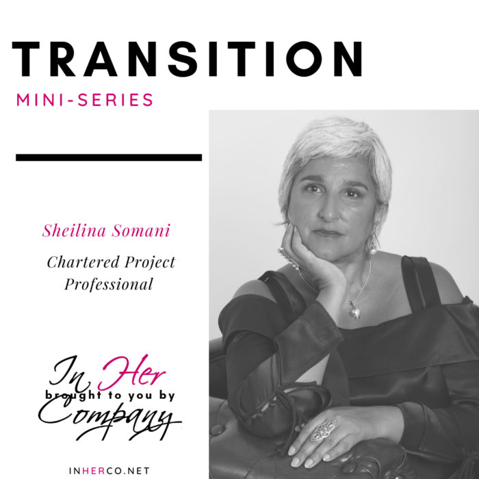 Transition Mini-series: Sheilina Somani