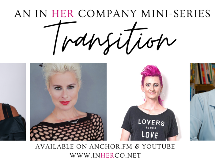 Transition - a new mini-series from In Her Company