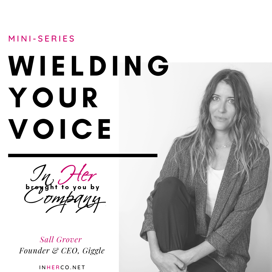 Wielding Your Voice Mini-series: Sall Grover on Purpose