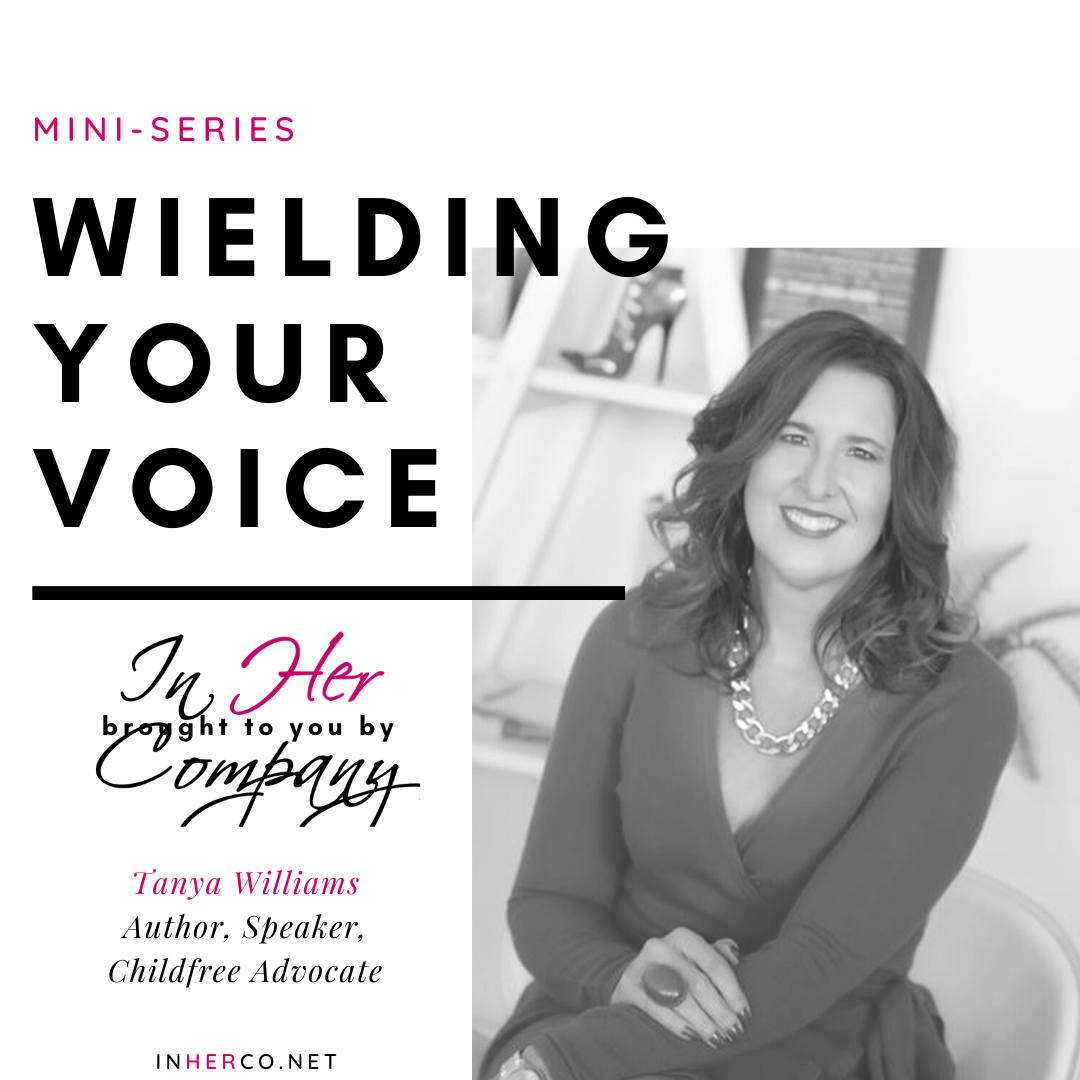 Wielding Your Voice Mini-series: Tanya Williams on Purpose