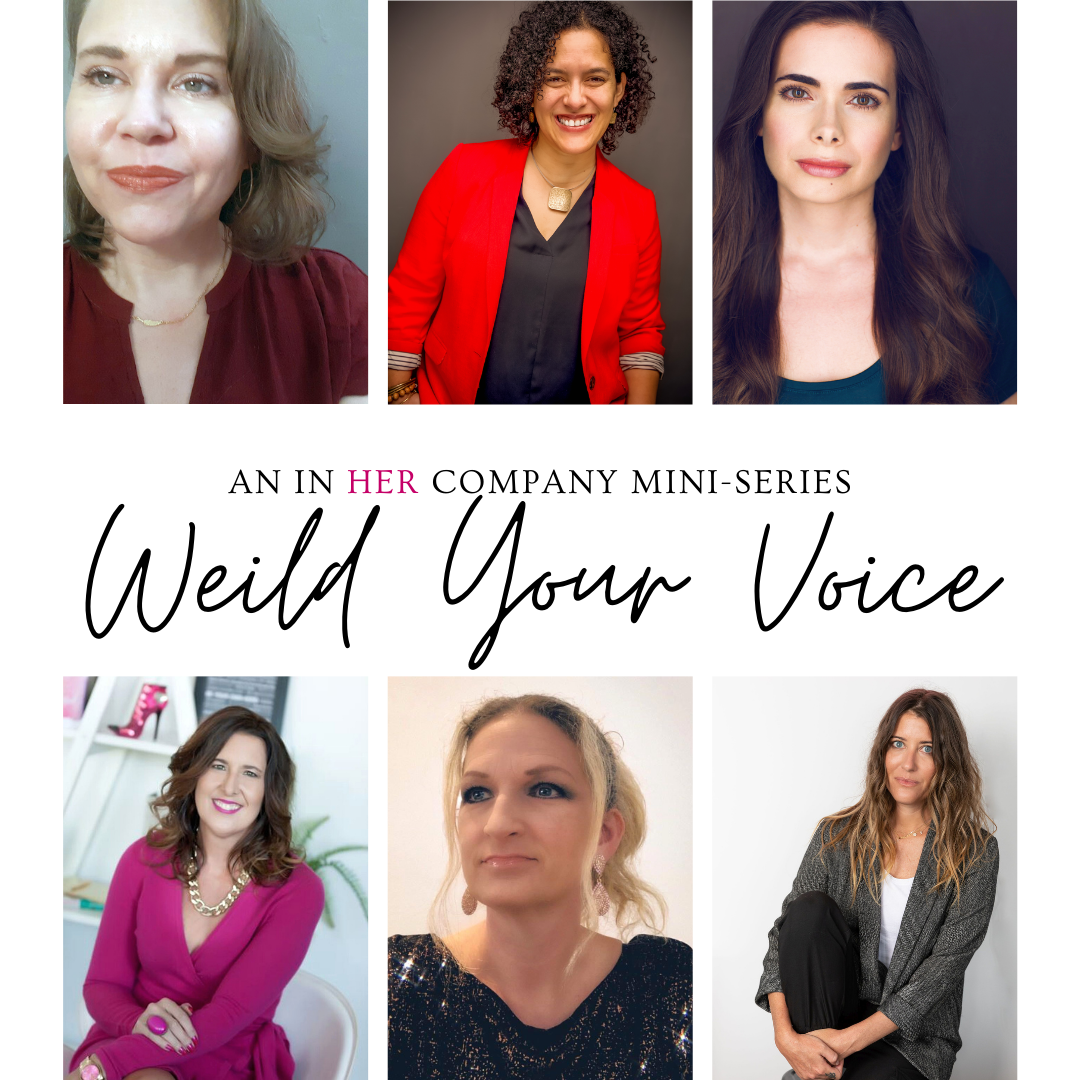Wielding Your Voice - a new mini-series for women from In Her Company