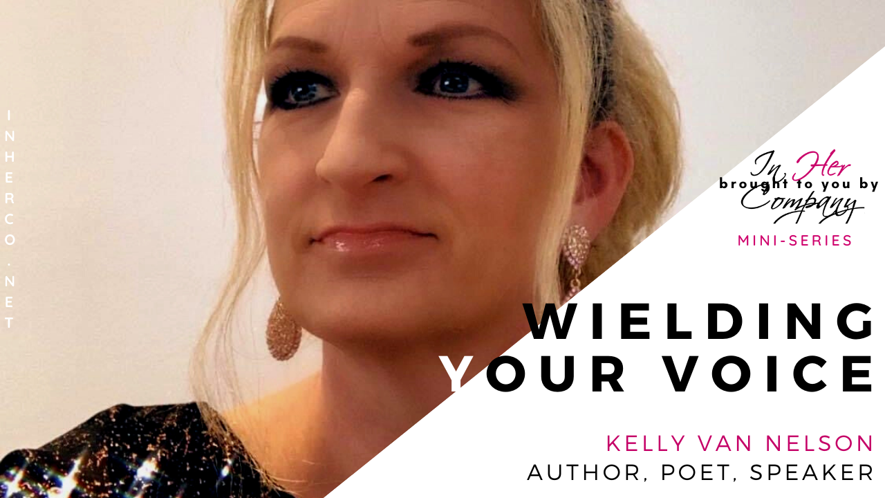 Wielding Your Voice Mini-series: Kelly Van Nelson on Pain