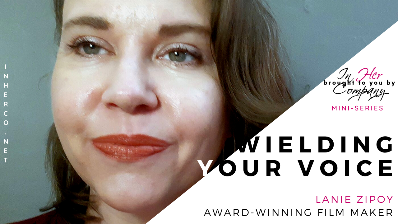 Wielding Your Voice Mini-series: Lanie Zipoy on Passion