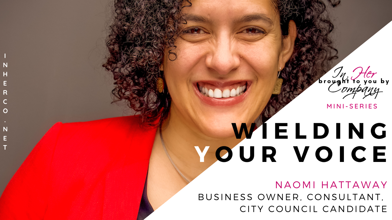 Wielding Your Voice Mini-series: Naomi Hattaway on Responsibility